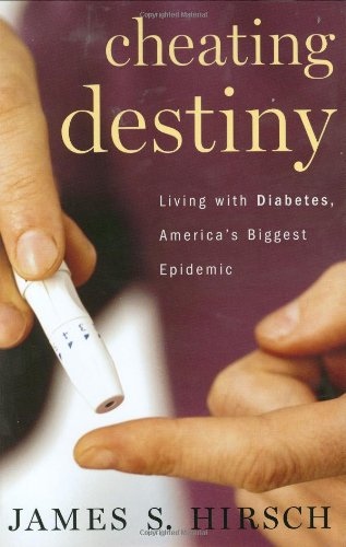 Cheating Destiny: Living with Diabetes, America's Biggest Epidemic 9780618514618