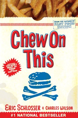 Chew on This: Everything You Don't Want to Know about Fast Food 9780618593941