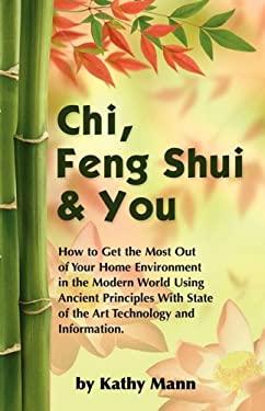 Chi, Feng Shui & You 9780615173337