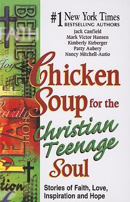 Chicken Soup for the Christian Teenage Soul: Stories of Faith, Love, Inspiration and Hope 9780613924924