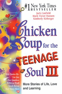 Chicken Soup for the Teenage Soul III: More Stories of Life, Love and Learning 9780613245418
