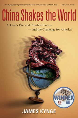 China Shakes the World: A Titan's Rise and Troubled Future--And the Challenge for America 9780618919062