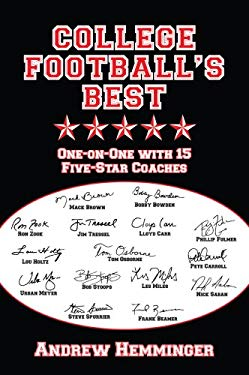 College Football's Best: One-On-One with 15 Five-Star Coaches 9780615247205
