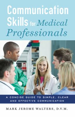 Communication Skills for Medical Professionals 9780615333960