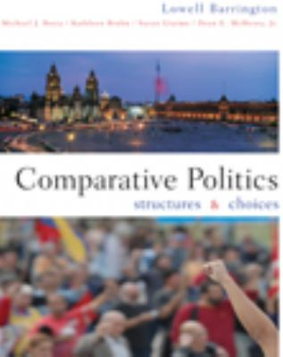 Comparative Politics: Structures and Choices 9780618493197