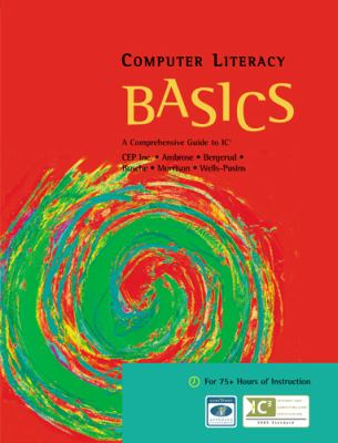 Computer Literacy Basics: A Comprehensive Guide to Ic3 9780619243838
