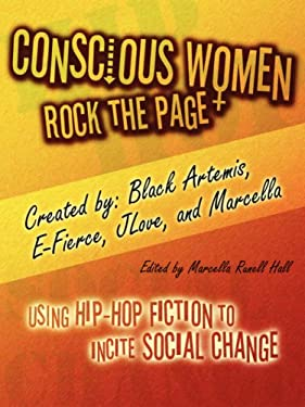 Conscious Women Rock the Page: Using Hip-Hop Fiction to Incite Social Change 9780615199870