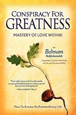 Conspiracy for Greatness... Mastery of Love Within 9780615304007