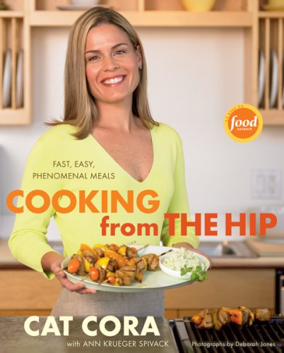 Cooking from the Hip: Fast, Easy, Phenomenal Meals 9780618729906