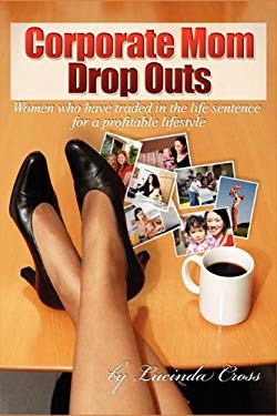 Corporate Mom Dropouts 9780615316093
