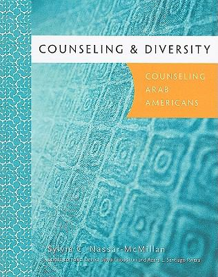 Counseling & Diversity: Counseling Arab Americans 9780618470396