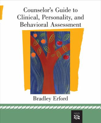 Counselor's Guide to Clinical, Personality, and Behavioral Assessment 9780618474141