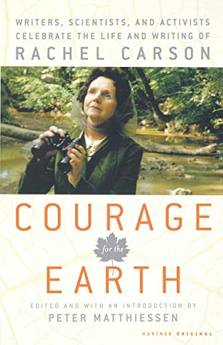 Courage for the Earth: Writers, Scientists, and Activists Celebrate the Life and Writing of Rachel Carson 9780618872763
