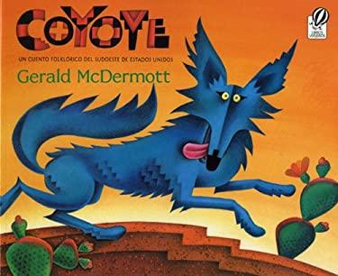 Coyote: Un Cuento Folklsrico del Sudoeste de Estados Unidos 9780613064842