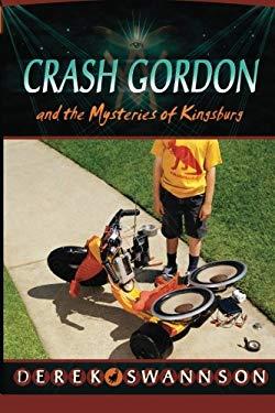 Crash Gordon and the Mysteries of Kingsburg 9780615154169