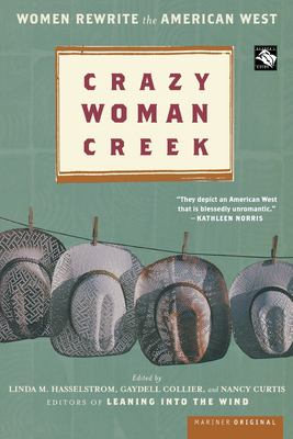 Crazy Woman Creek: Women Rewrite the American West 9780618249336