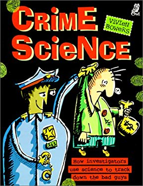 Crime Science: How Investigators Use Science to Track Down the Bad Guys 9780613236041