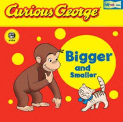 Curious George Bigger and Smaller [With Fold-Out Pages] 9780618737604