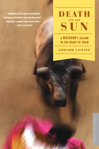 Death and the Sun: A Matador's Season in the Heart of Spain 9780618872305