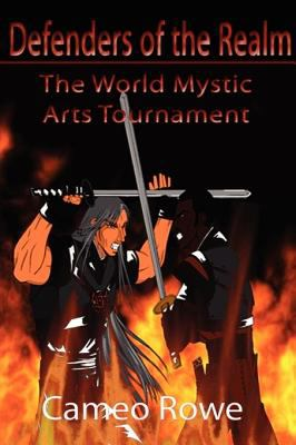 Defenders of the Realm I: The World Mystic Arts Tournament 9780615209906