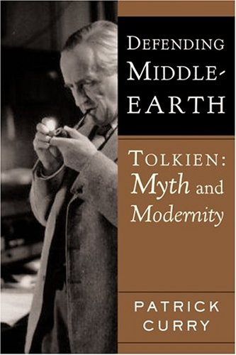 Defending Middle-Earth: Tolkien: Myth and Modernity 9780618478859