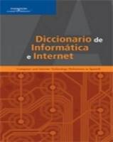 Diccionario de Informatica e Internet: Computer and Internet Technology Definitions in Spanish 9780619267889