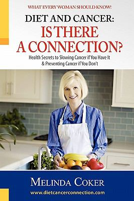 Diet and Cancer: Is There a Connection? 9780615374857