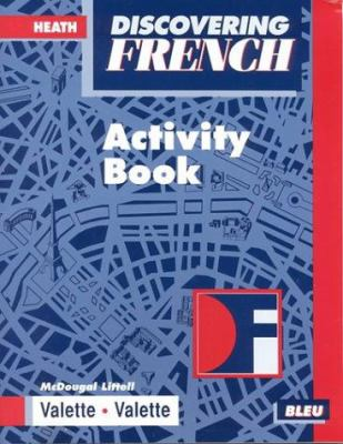 Discovering French Bleu Activity Book 9780618047086