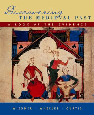 Discovering the Medieval Past: A Look at the Evidence 9780618246687