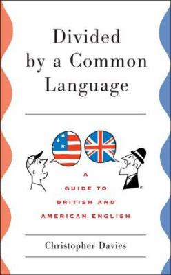 Divided by a Common Language: A Guide to British and American English 9780618002757