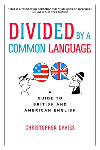 Divided by a Common Language: A Guide to British and American English 9780618911622