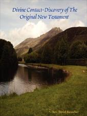 Divine Contact-Discovery of the Original New Testament 2325818