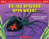 Do All Spiders Spin Webs?: Questions and Answers about Spiders 2282157