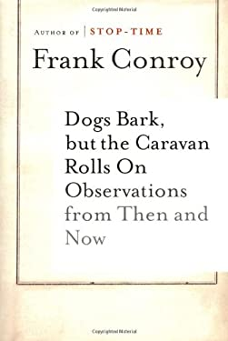 Dogs Bark, But the Caravan Rolls on: Observations Then and Now 9780618154685