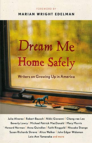 Dream Me Home Safely: Writers on Growing Up in America 9780618379026