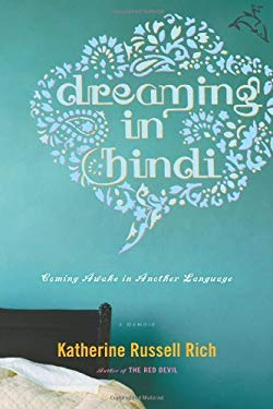 Dreaming in Hindi: Coming Awake in Another Language 9780618155453