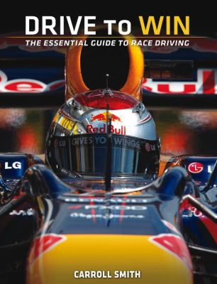Drive to Win: Essential Guide to Race Driving 9780615592572