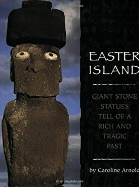 Easter Island: Giant Stone Statues Tell of a Rich and Tragic Past 9780618486052
