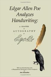 Edgar Allan Poe Analyzes Handwriting: A Chapter on Autography 2327114