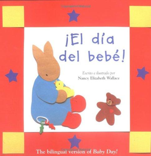 El Dia del Bebe!/Baby Day! 9780618387953