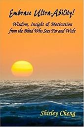 Embrace Ultra-Ability! Wisdom, Insight & Motivation from the Blind Who Sees Far and Wide 2325780