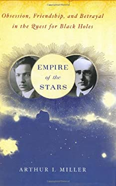 Empire of the Stars : Obsession, Friendship, and Betrayal in the Quest for Black Holes
