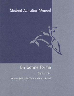 En Bonne Forme: Student Activities Manual 9780618665846