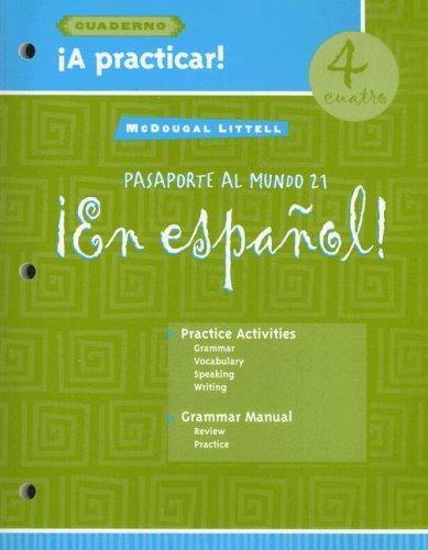 En Espanol 4: Pasaporte al Mundo 21: A Practicar Cuaderno 9780618349319