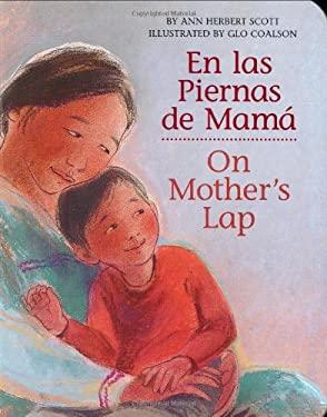En Las Piernas de Mama / On Mother's Lap 9780618752478