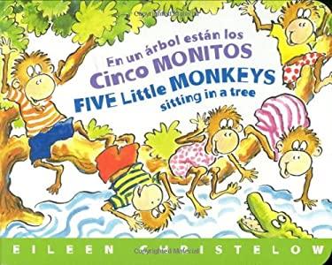 En un Arbol Estan los Cinco Monitos / Five Little Monkeys Sitting In A Tree 9780618752485