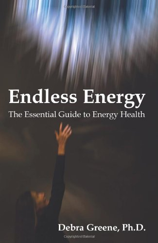 Endless Energy: The Essential Guide to Energy Health 9780615269337