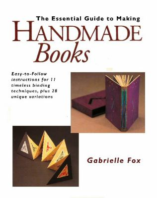 Essential Guide to Making Handmade Books 9780615344317