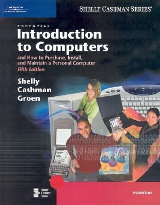 Essential Introduction to Computers: And How to Purchase, Install, and Maintain a Personal Computer 9780619200787