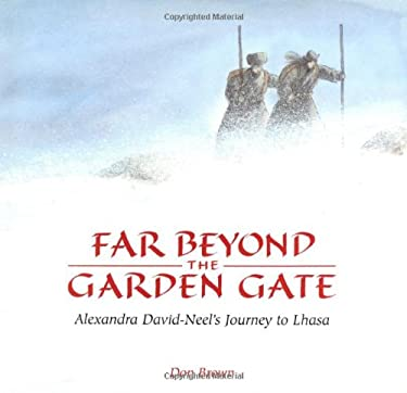 Far Beyond the Garden Gate: Alexandra David-Neel's Journey to Lhasa 9780618083640